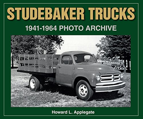 Studebaker Trucks 1941-1964 Photo Archive (Photo Archive Series)