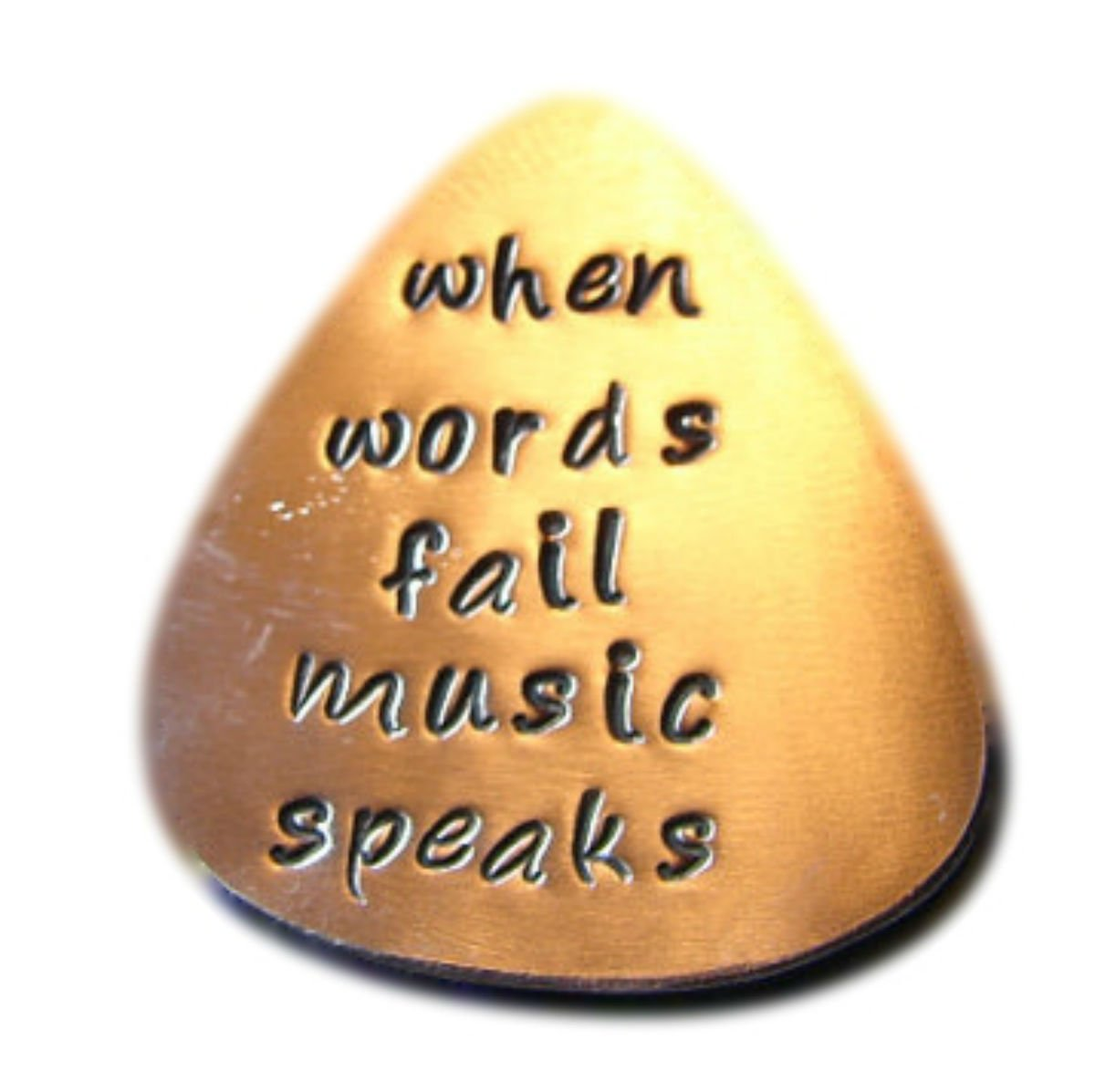 When Words Fail, Music Speaks - Copper Hand Stamped Aluminum Guitar Pick
