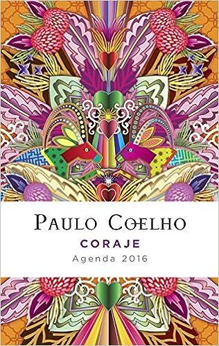 Coraje: Agenda 2016 Paulo Coelho (Spanish Edition): Paulo ...