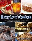 History Lover's Cookbook