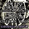 The Five Orphaned Christian Sisters Journey Along the Oregon Trail (Pioneer Wagon Train Romance)