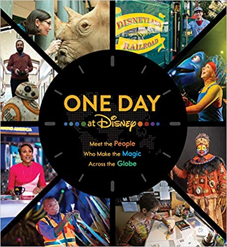One Day at Disney: Meet the People Who Make the Magic Across the Globe - Bruce Steele
