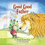 Good Good Father | Chris Tomlin,Pat Barrett