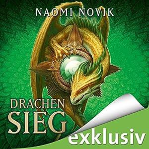 Naomi Novik - Drachensieg (Die Feuerreiter Seiner Majestät 9)