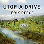 Utopia Drive: A Road Trip Through America's Most Radical Idea | Erik Reece