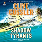 Shadow Tyrants: Clive Cussler (The Oregon Files)