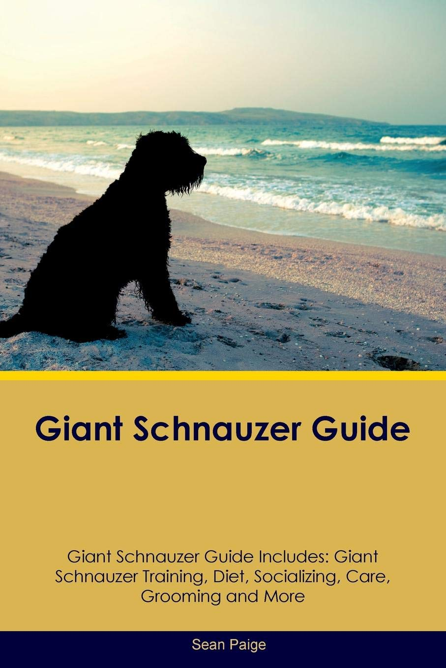Giant-Schnauzer-Guide-Giant-Schnauzer-Guide-Includes-Giant-Schnauzer-Training-Diet-Socializing-Care-Grooming-Breeding-and-More
