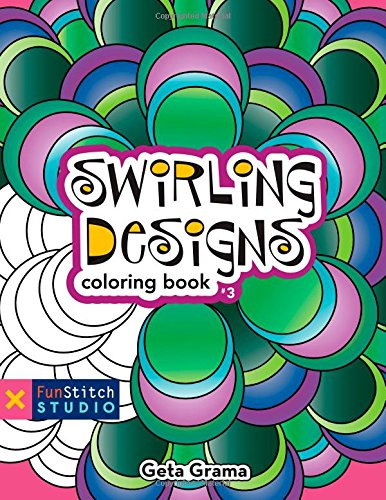Color Wheel Activity - Swirling Designs Coloring Book: 18 Fun Designs + See How Colors Play Together + Creative Ideas (Funstitch Studio)