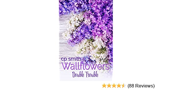 59b7757f263 Wallflowers  Double Trouble - Kindle edition by CP Smith