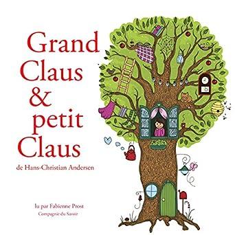 Grand Claus et petit Claus: Les plus beaux contes pour