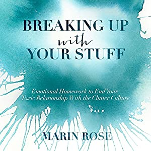Breaking Up with Your Stuff Audiobook