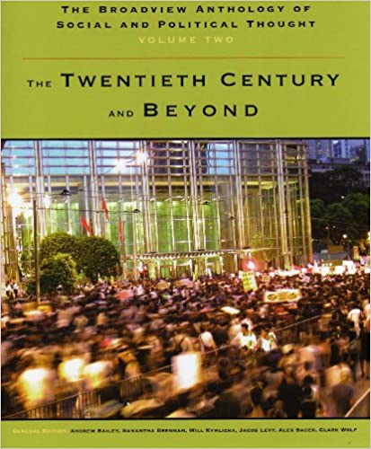 The Broadview Anthology of Social & Political Thought, Vol. 2: The Twentieth Century and Beyond