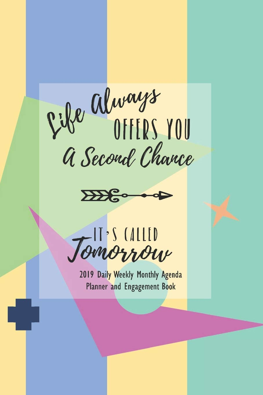 Life Always Offers You a Second Chance: Its Called Tomorrow ...