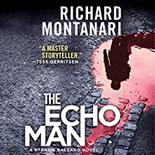 The Echo Man: A Novel of Suspense Audiobook by Richard Montanari Narrated by Scott Brick