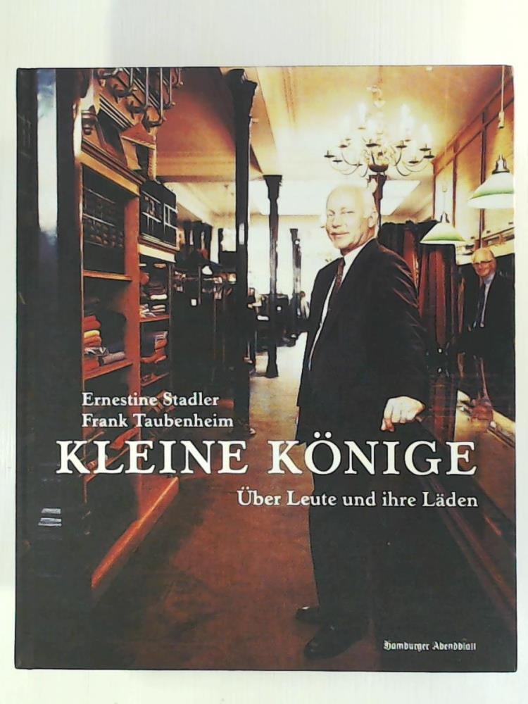 Kleine Könige Gebundenes Buch – 2002 Ernestine Stadler Frank Taubenheim Kleine Könige Hamburger Abendblatt