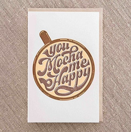 You Mocha Me Happy Love Letterpress Greeting Card ()