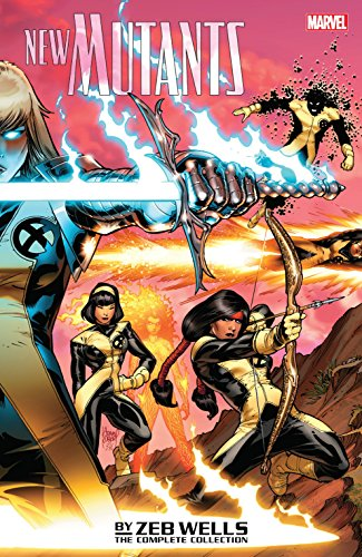 New Mutants by Zeb Wells: The Complete Collection (New Mutants (2009-2011))