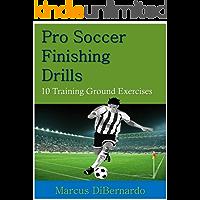 Pro Soccer Finishing Drills: 10 Training Ground Exercises