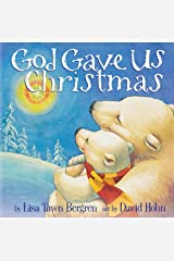 God Gave Us Christmas (God Gave Us Series) Kindle Edition