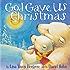 God Gave Us Christmas (God Gave Us...)