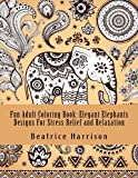 Fun Adult Coloring Book: Elegant Elephants Designs For Stress Relief and Relaxation: Exquisite Elephants, Peacocks, Butterflies, and More Elegant ... and Relaxation (Adult Coloring Books)