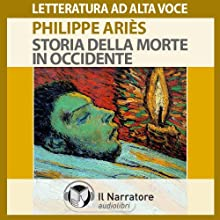 Storia della morte in occidente Audiobook by Philippe Ariès Narrated by Eugenio Farn