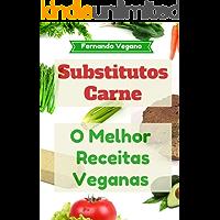 Substitutos Carne: O Melhor Receitas Veganas: Rápido e Fácil  (Português-Inglês)