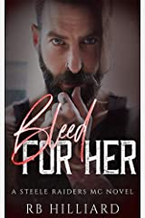 Bleed For Her (Steele Raiders MC) Kindle Edition