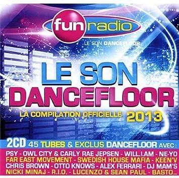 Le Son Dancefloor 2013: Fun Radio Presente: Amazon.es: Música