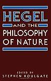 Hegel and the Philosophy of Nature (SUNY Series in Hegelian Studies)