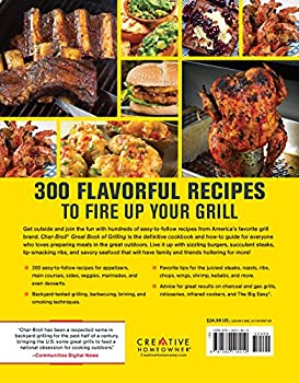 Char-broil Great Book Of Grilling: 300 Tasty Recipes For Every Meal: Delicious Appetizers, Meat, Veggies & More (Creative Homeowner) Over 300 Mouthwatering Photos & Easy-to-make Recipes For Your Grill 1