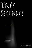 Três Segundos