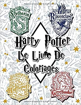 Harry Potter Le Livre De Coloriages French Edition Perrin