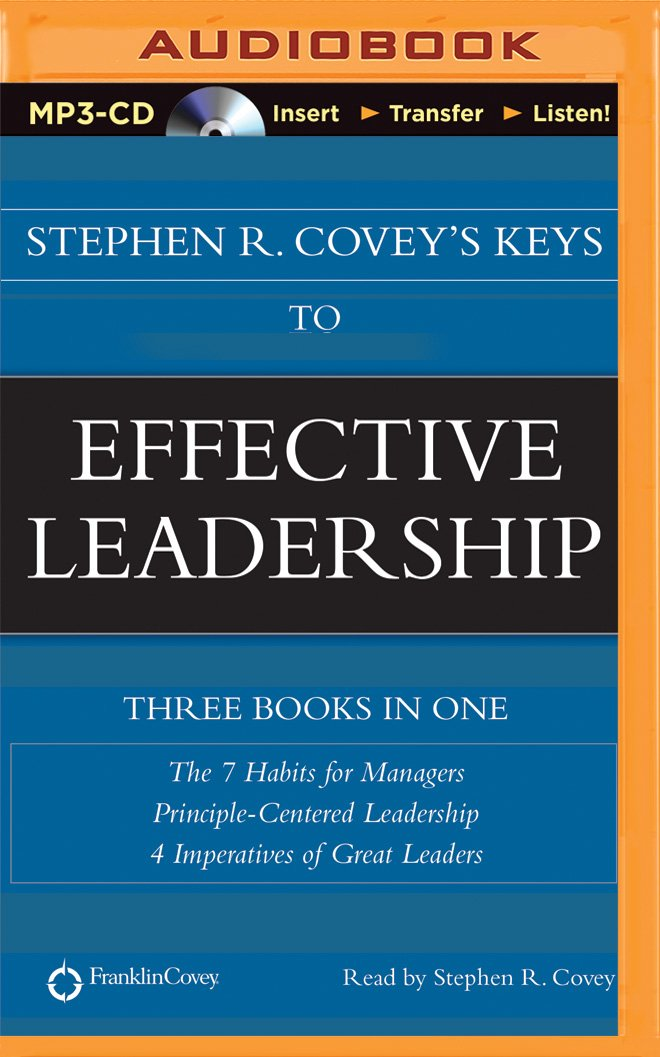 Stephen R Coveys Keys To Effective Leadership The 7 Habits For