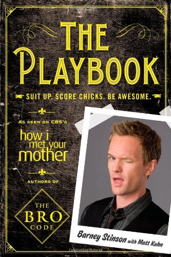 Bestselling author of The Bro Code, Barney Stinson of How I Met Your Mother fame, presents The Playbook—like Neil Strauss's The Game for Bros, The Playbook offers advice on the many creative and resourceful ways Barney's developed to wine, di...
