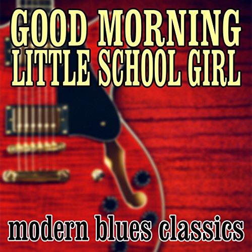 Little School Girl - Good Morning Little School Girl: