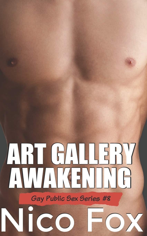 Gay pics gallery Art Gallery Awakening A Gay Public Sex Story Gay Public Sex Series Fox Nico 9798669837822 Amazon Com Books