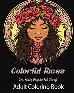 Adult Coloring Book Colorful Faces Stress Relieving Designs For
