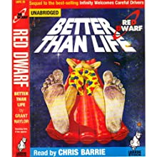 Red Dwarf: Better Than Life Audiobook by Grant Naylor Narrated by Chris Barrie