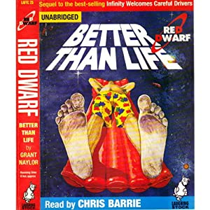 Red Dwarf: Better Than Life Hörbuch