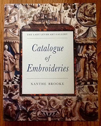 The Lady Lever Art Gallery: Catalogue of Embroideries by Sutton Pub Ltd