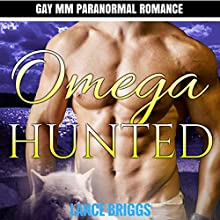 Omega Hunted: Staunton Valley Pack, Book 3 Audiobook by Lance Briggs Narrated by Gus Klondike