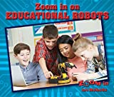 Zoom in on Educational Robots (Zoom in on Robots)
