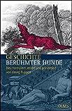 Geschichte berühmter Hunde: Neu formuliert, ediert und präsentiert von Georg Ruppelt (Olms Presse)