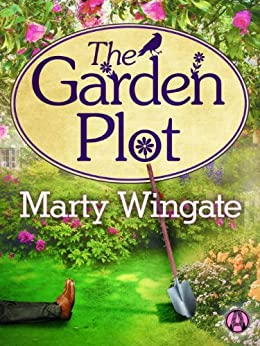 The Garden Plot (Potting Shed Mystery series Book 1) by [Wingate, Marty]