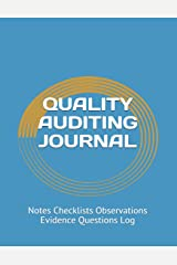 QUALITY AUDITING JOURNAL: Notes Checklists Observations Evidence Questions Log Paperback