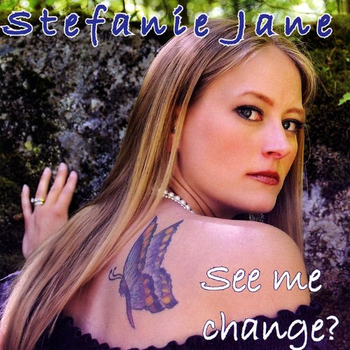 O O Jane Jana New Song Mp3 Download: Amazon.com: See Me Change?: Stefanie Jane: MP3 Downloads