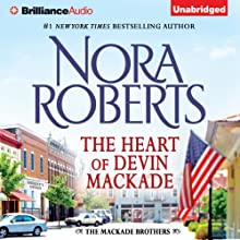 The Heart of Devin MacKade: The MacKade Brothers, Book 3 Audiobook by Nora Roberts Narrated by Luke Daniels
