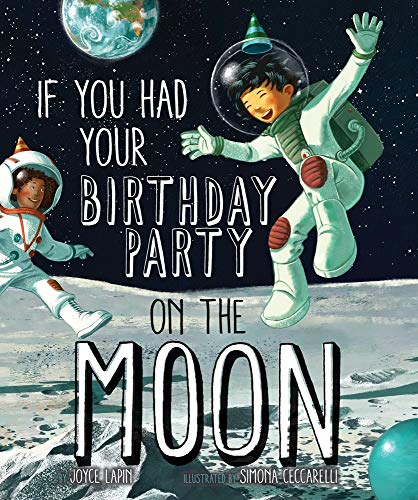 If You Had Your Birthday Party on the Moon -