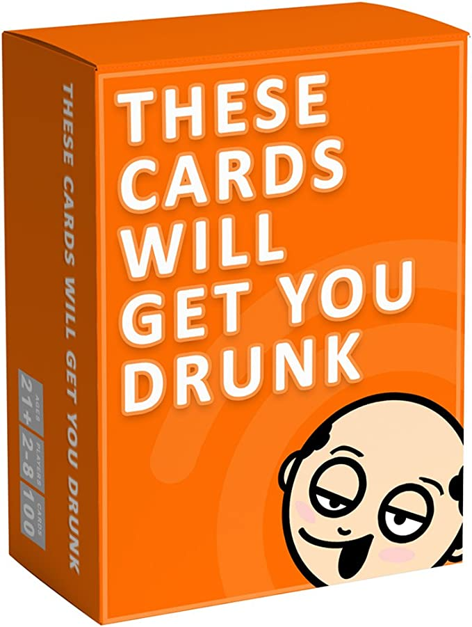 These Cards Will Get You Drunk - Adult Drinking Game for Parties